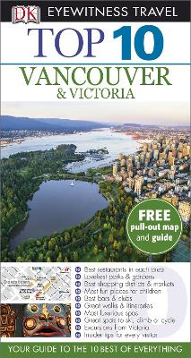DK Eyewitness Top 10 Travel Guide: Vancouver & Victoria - DK Publishing