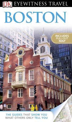 DK Eyewitness Travel Guide: Boston - Harris, Patricia, and Lyon, David, Rabbi, and Bross, Tom