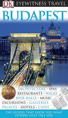 DK Eyewitness Travel Guide: Budapest - DK Publishing, and Turp, Craig (Contributions by)