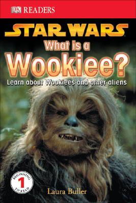 DK Readers L1: Star Wars: What Is a Wookiee? - Buller, Laura