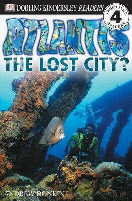 DK Readers L4: Atlantis: The Lost City? - Donkin, Andrew