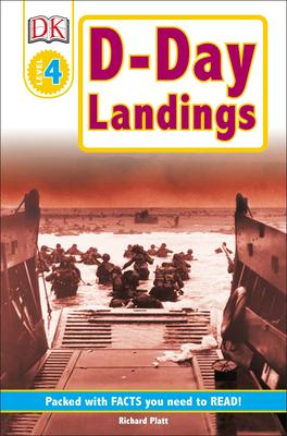 DK Readers L4: D-Day Landings: The Story of the Allied Invasion - Platt, Richard