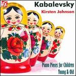 Dmitri Kabalevsky: Piano Pieces for Children Young & Old