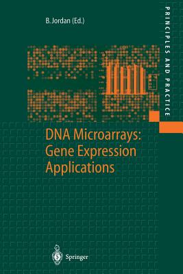DNA Microarrays: Gene Expression Applications - Jordan, B R (Editor)