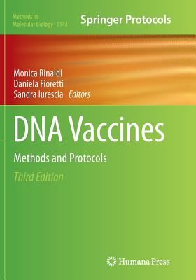 DNA Vaccines: Methods and Protocols - Rinaldi, Monica (Editor), and Fioretti, Daniela (Editor), and Iurescia, Sandra (Editor)