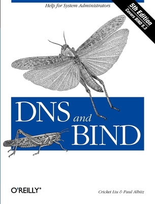 DNS and BIND - Liu, Cricket, and Albitz, Paul