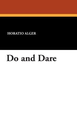 Do and Dare - Alger, Horatio, Jr.