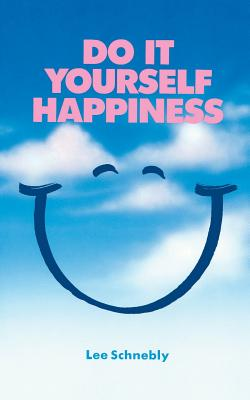 Do It Yourself Happiness - Schnebly, Lee
