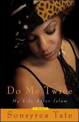 Do Me Twice: My Life After Islam - Tate, Sonsyrea