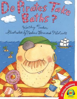 Do Pirates Take Baths? - Tucker, Kathy, and Wescott, Nadine Bernard