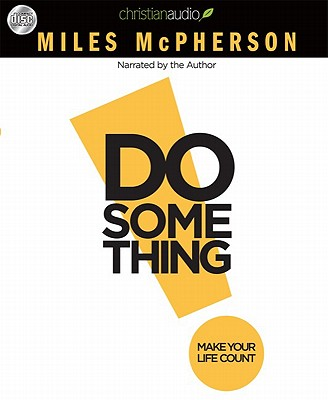 Do Something: Make Your Life Count - McPherson, Miles (Narrator)