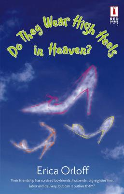 Do They Wear High Heels in Heaven? - Orloff, Erica