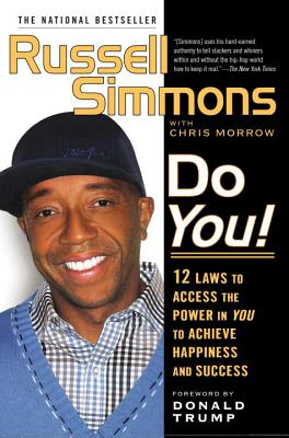 Do You!: 12 Laws to Access the Power in You to Achieve Happiness and Success - Simmons, Russell, and Morrow, Chris