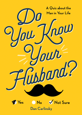 Do You Know Your Husband?: A Quiz about the Man in Your Life - Carlinsky, Dan