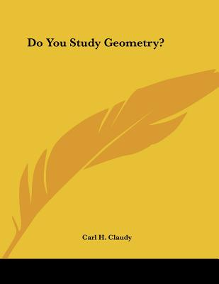 Do You Study Geometry? - Claudy, Carl H