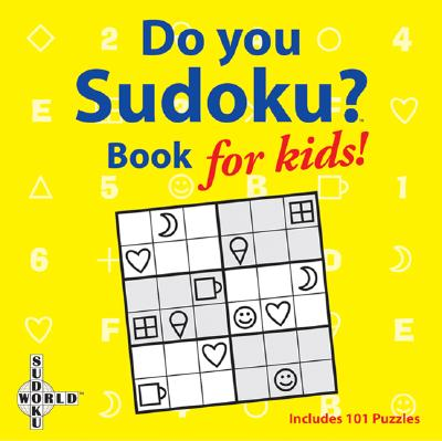 Do You Sudoku?: Book for Kids! - Moog, Bob, and University Game (Creator)
