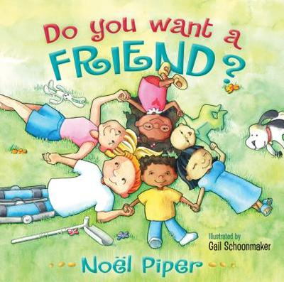 Do You Want a Friend? - Piper, Noel, and Piper, No