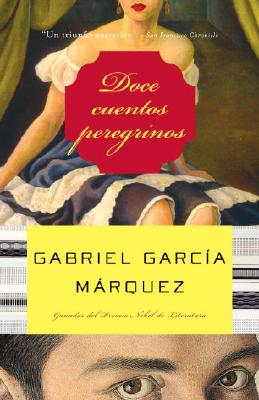 Doce Cuentos Peregrinos - Garcia Marquez, Gabriel
