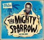 Doctor Bird: Soca Anthology - The Mighty Sparrow