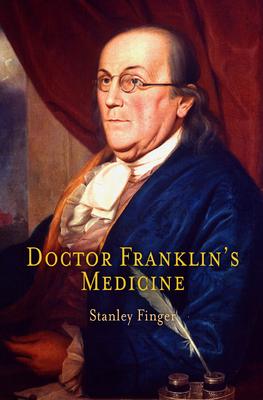 Doctor Franklin's Medicine - Finger, Stanley