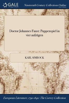 Doctor Johannes Faust: Puppenspiel in Vier Aufzugen - Simrock, Karl