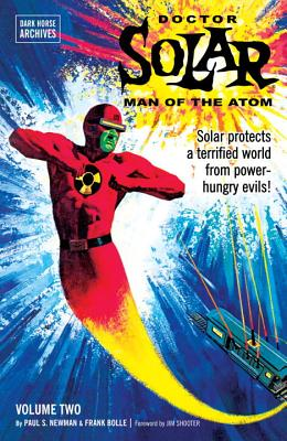 Doctor Solar, Man of the Atom Archives Volume 2 - Newman, Paul S