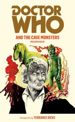 Doctor Who and the Cave Monsters - Hulke, Malcolm