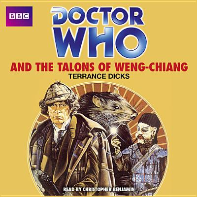 Doctor Who and the Talons of Weng-Chiang - Dicks, Terrance