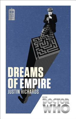 Doctor Who: Dreams of Empire: 50th Anniversary Edition - Richards, Justin