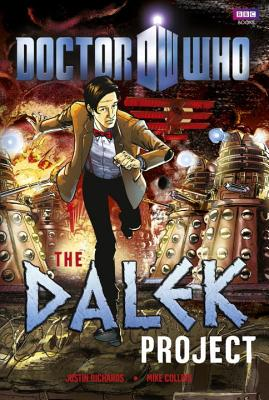 Doctor Who: The Dalek Project - Richards, Justin, and Collins, Mike