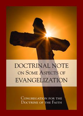 Doctrinal Note on Some Aspects of Evangelization: Congregation for the Doctrine of the Faith - Paulist Press (Creator)
