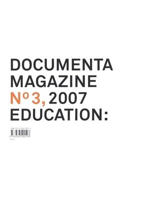 Documenta 12 Magazine: Education: No. 3 - Schollhammer, Georg (Editor)