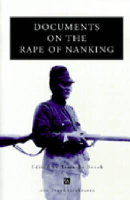 Documents on the Rape of Nanking - Brook, Timothy (Editor)