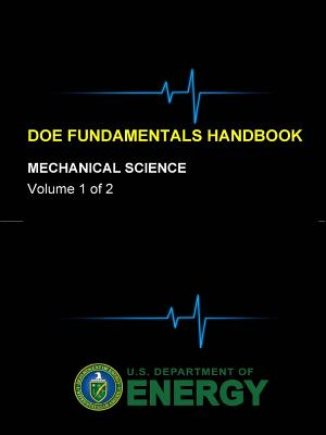 Doe Fundamentals Handbook - Mechanical Science (Volume 1 of 2) - Department of Energy, U S