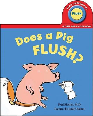 Does a Pig Flush? - Ehrlich, Fred, Dr.