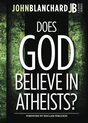 Does God believe in atheists? - Blanchard, John
