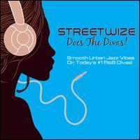 Does the Divas! - Streetwize