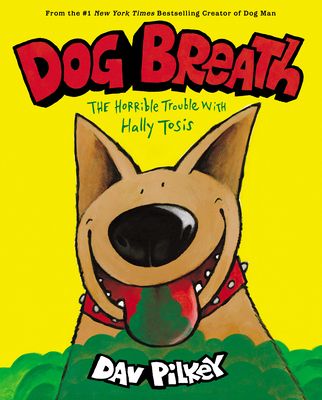 Dog Breath: The Horrible Trouble with Hally Tosis -