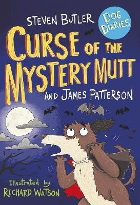 Dog Diaries: Curse of the Mystery Mutt - Butler, Steven, and Patterson, James