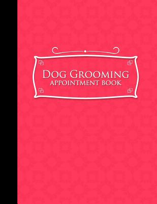 Dog Grooming Appointment Book: 6 Columns Appointment Organizer, Client Appointment Book, Scheduling Appointment Calendar, Pink Cover - Publishing, Moito