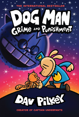 Dog Man: Grime and Punishment: A Graphic Novel (Dog Man #9): From the Creator of Captain Underpants, 9 -