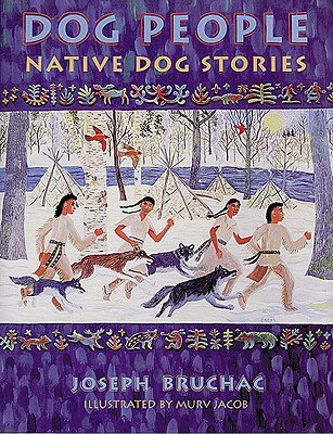Dog People: Native Dog People - Bruchac, Joseph