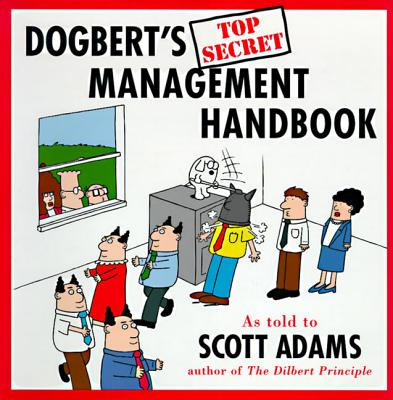 Dogbert's Top Secret Management Handbook - Adams, Scott