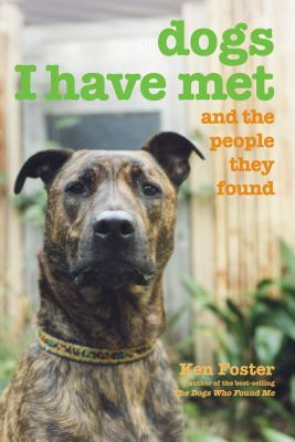 Dogs I Have Met: And the People They Found - Foster, Ken