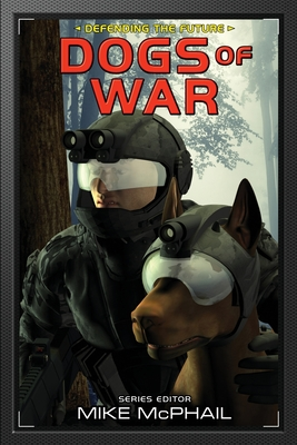 Dogs of War: Reissued - Cooper, Brenda, and Sherman, David, and McPhail, Mike (Editor)