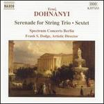Dohn�nyi: Serenade for String Trio; Sextet