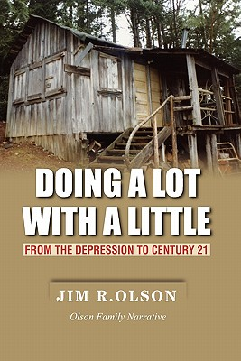 Doing a Lot with a Little: From the Depression to Century 21 - Olson, Jim