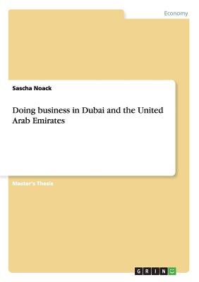 Doing Business in Dubai and the United Arab Emirates - Noack, Sascha
