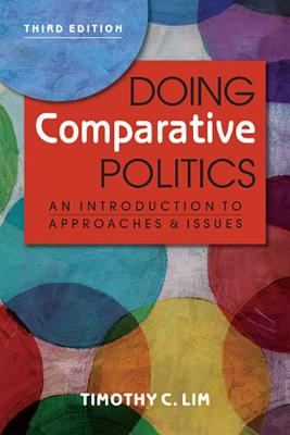 Doing Comparative Politics: An Introduction to Approaches and Issues - Lim, Timothy C.