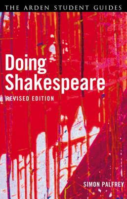 Doing Shakespeare - Palfrey, Simon